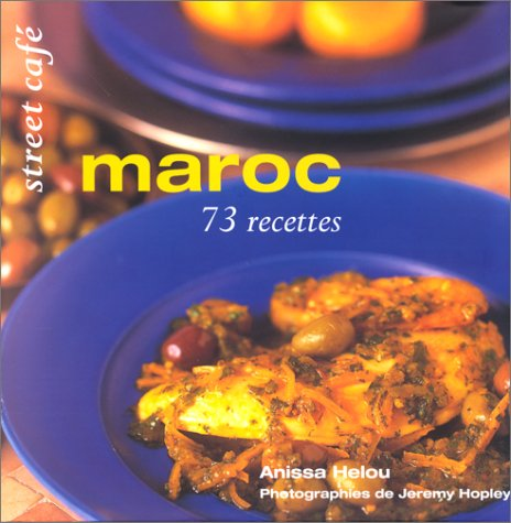 Maroc : 73 recettes par Anissa Helou