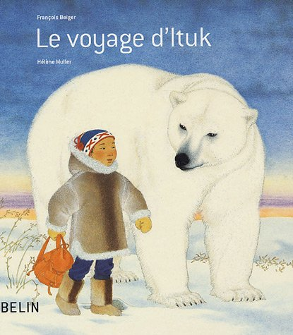 Le voyage d'Ituk par François Beiger