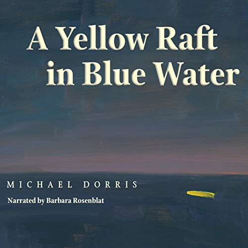 A Yellow Raft in Blue Water  Audiolibri