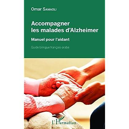 Accompagner les malades d'Alzheimer: Manuel pour l'aidant - Guide bilingue français-arabe