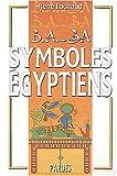 B.A.-BA des symboles égyptiens