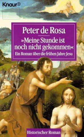 Meine Stunde ist noch nicht gekommen: Ein Roman über die frühen Jahre Jesu (Knaur Taschenbücher. Romane, Erzählungen)