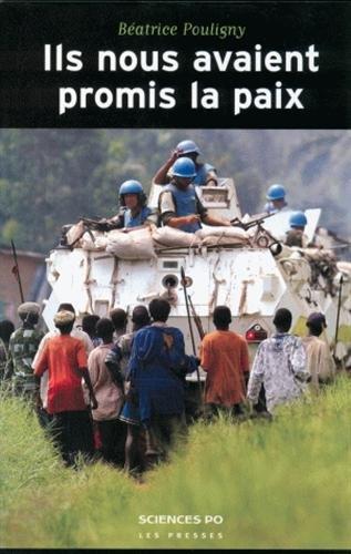 Ils nous avaient promis la paix : Oprations de l'ONU et populations locales
