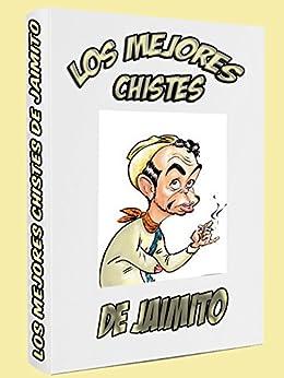 Chistes De Jaimito: Los Mejores Chistes De Jaimito por Yorek Develope