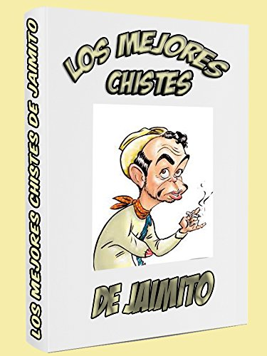 Chistes de Jaimito: Los mejores chistes de Jaimito (2ª Edición)