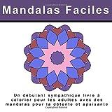 Mandalas Faciles: Un débutant sympathique livre à colorier pour les adultes avec des mandalas pour la détente et apaisante