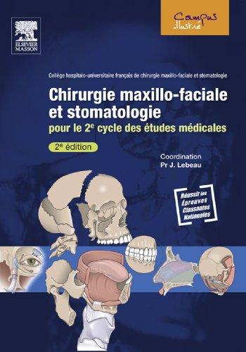 Chirurgie maxillo-faciale et stomatologie: Pour le 2e cycle des études médicales