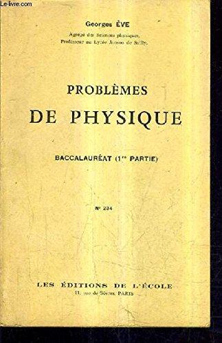 PROBLEMES DE PHYSIQUE BACCALAUREAT (1RE PARTIE) N°234.