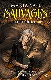 Sauvages, T1 : Le Dernier Loup