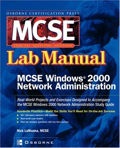 MCSE Windows 2000 Network Administration: Lab Manual (Certification Press S.)