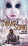 Swans Song: Nach dem Ende der Welt: Endzeit-Thriller