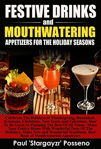 outhwatering Appetizers For The Holidays: Celebrate the Holidays of Thanksgiving, Hanukkah, Kwanza, Christmas, New Years and Valentines, ... and Planning The Best (English Edition) ()