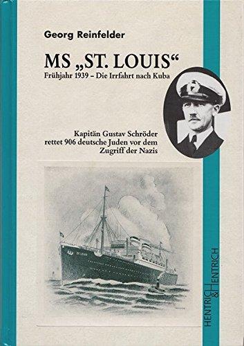 """MS """"St. Louis"""". Die Irrfahrt nach Kuba Frühjahr 1939: Kapitän Gustav Schroeder rettet 906 deutsche Juden vor dem Zugriff der Nazis"""