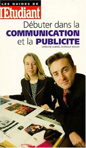Débuter dans la communication et la publicité