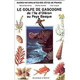 GUIDES NATURALISTES DES COTES DE FRANCE. Tome 6, Le Golfe de Gascogne