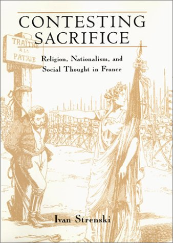 Contesting Sacrifice: Religion, Nationalism and Social Thought in France