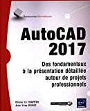 Telecharger Livres AutoCAD 2017 Des fondamentaux a la presentation detaillee autour de projets professionnels (PDF,EPUB,MOBI) gratuits en Francaise