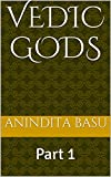 Vedic Gods: Part 1