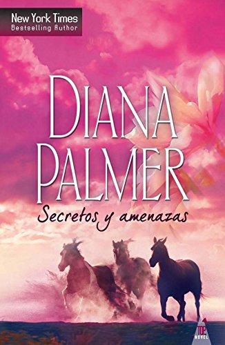 Secretos y amenazas (Top Novel) por Diana Palmer