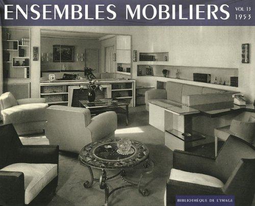 Ensembles mobiliers : Tome 13, 1953