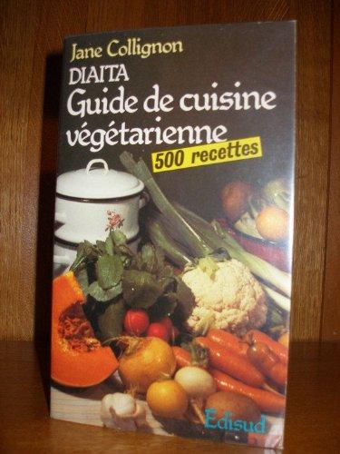 Diaita : Guide de cuisine végétarienne par Jane Collignon
