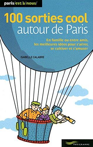 100 sorties cool autour de Paris