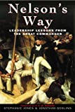 Nelsons Way: Leadership Lessons from the Great Commander