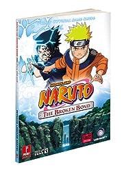 Naruto: The Broken Bond: Prima Official Game Guide (Prima Official Game Guides) by Fernando Bueno (2008-11-18)