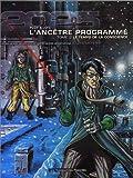 L'Ancêtre programmé, tome 2 - Le Temps de la conscience