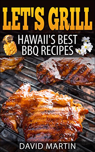 Let's Grill Hawaii's Best  BBQ Recipes (English Edition)