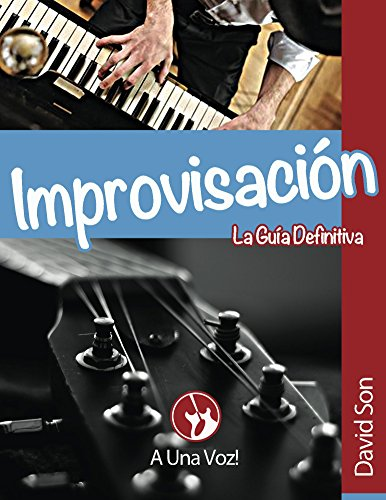 Improvisación: La guía definitiva (Jazz e Improvisacion nº 2) (Spanish Edition)