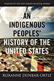 An Indigenous Peoples' History of the United States (ReVisioning American History, Band 3)