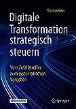 Digitale Transformation strategisch steuern: Vom Zufallstreffer zum systematischen Vorgehen