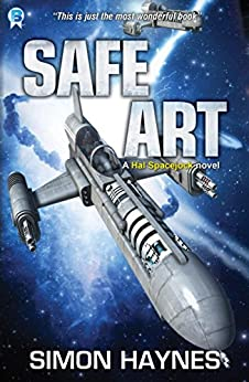 Safe Art: (Book 6 in the Hal Spacejock series) (English Edition) di [Haynes, Simon]