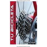 Tu Bicicleta.: Guia basica de reparacion.