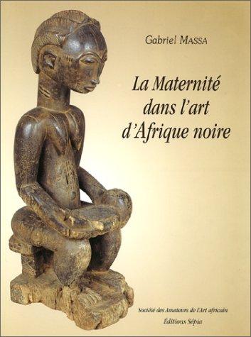 La maternit dans l'art d'Afrique noire