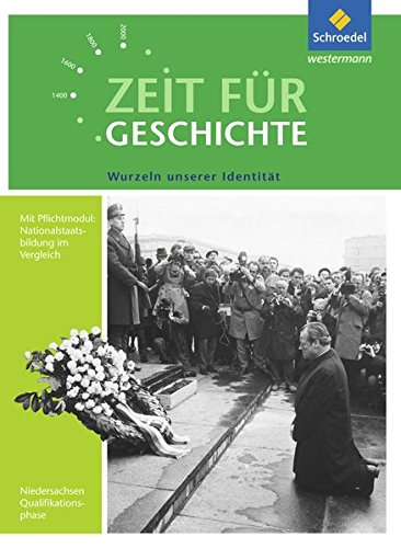 Zeit für Geschichte Oberstufe – Ausgabe 2014 für Niedersachsen: Themenband ab dem Zentralabitur 2018: Wurzeln unserer Identität