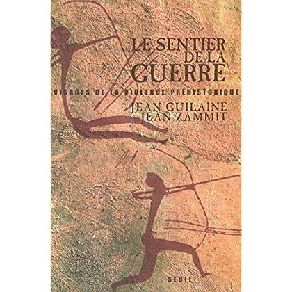 Le Sentier de la guerre. Visages de la violence préhistorique (HISTOIRE (H.C))