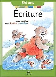 Écriture, 5-6 ans : Avec modèles pour droitiers et gauchers