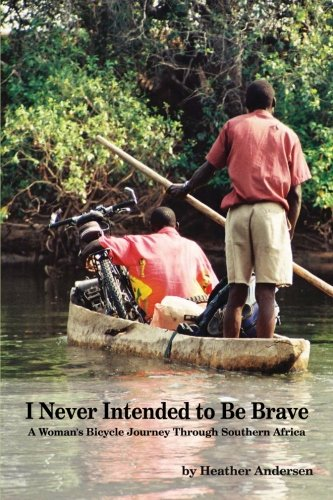 I Never Intended to Be Brave por Heather Andersen