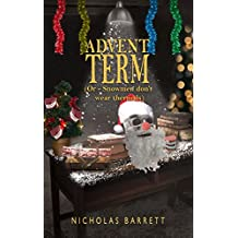 Advent Term : (or- Snowmen don't wear Thermals) (St Onans Chronicles Book 2)