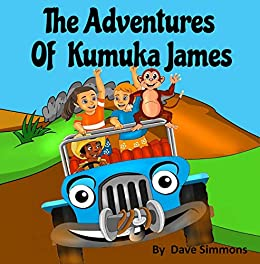 The Adventures of Kumuka James: Bedtime story fiction children's picture book(kids books boys) (best books for 6 year olds), (reading books for kids 6-8) (childrens books ages 7 - 8) (English Edition) par [Simmons, Dave]