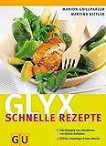 Glyx - schnelle Rezepte (GU Diät&Gesundheit) - Marion Grillparzer, Martina Kittler