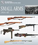 Small Arms 1914-45 (Essential Weapons Identification Guides)