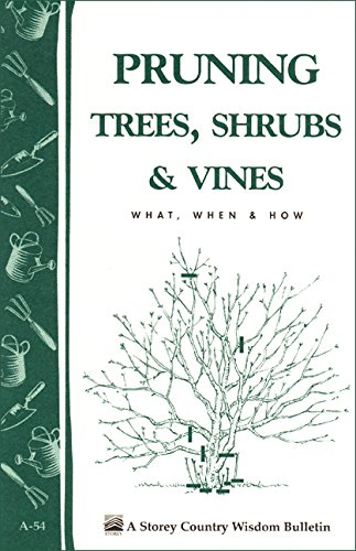 Pruning Trees, Shrubs & Vines: Storey's Country Wisdom Bulletin A-54 (Storey Country Wisdom Bulletin) (English Edition)