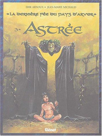 La dernière fée du pays d'Arvor, Tome 3 : Astrée