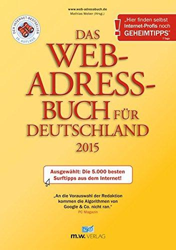 Web-adressbuch (Das Web-Adressbuch für Deutschland 2015: Ausgewählt: Die 5.000 besten Surftipps aus dem Internet!)