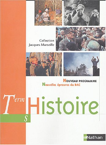 Histoire, terminale S : Nouveau Programme - Nouvelles Épreuves du bac