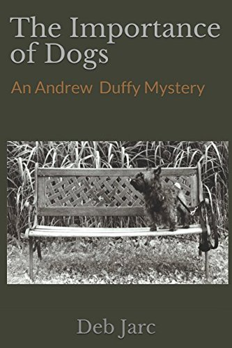 The Importance of Dogs: An Andrew Duffy Mystery