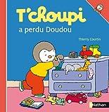 T'choupi a perdu son Doudou / Thierry Courtin | Courtin, Thierry (1954-....). Illustrateur. Auteur
